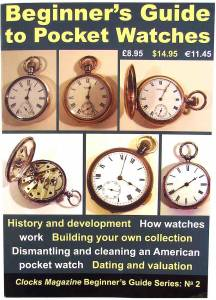 Beginner's Guide To Pocket Watches By Ian Beilby