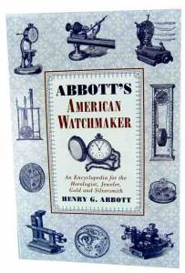 Abbotts American Watchmaker by H. Abbott