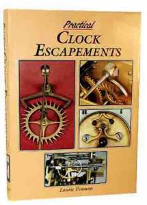 Practical Clock Escapements By Laurie Penman