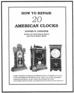 How To Repair 20 American Clocks By Steven Conover