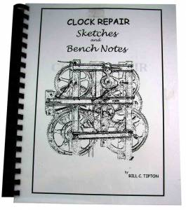 Clock Repair Sketches & Bench Notes by Bill Tipton - Image 1