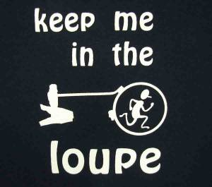 Keep Me In The Loupe T-Shirt   Size X-Large
