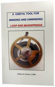 A Useful Tool For Winding/Unwinding Loop-End Mainsprings By Robert Porter