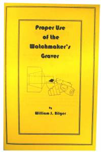 Proper Use of the Watchmaker's Graver by William Bilger