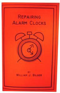Repairing Alarm Clocks by William Bilger