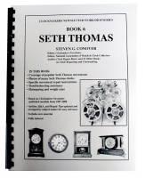 Books - Clocks: Repair & How-To Books - Seth Thomas Book 6 by Steven Conover