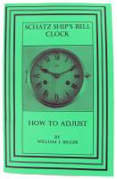 Books - Clocks: Repair & How-To Books - How To Adjust Schatz Ship's Bell Clock by William Bilger