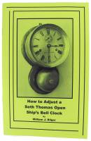 Books - Clocks: Repair & How-To Books - How To Adjust Seth Thomas Open Ship's Bell Clock by William Bilger