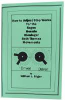 Books - Clocks: Repair & How-To Books - How to Adjust Stop Works for Urgos, Hermle, Kieninger, & S. Thomas Movements