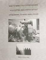 Books - How to Make a Fly Cutter Holder, a Fly Cutter & a Depth-of Cut Attachment by R.D. Porter