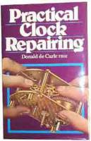 Books - IPG/TRAFALGAR-87 - Practical Clock Repairing By Donald De Carle