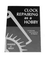 Books - Clocks: Repair & How-To Books - SCANLON-87 - Clock Repairing As Hobby By H.C. Kelly