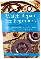 Books - Watches & Pocket Watches-Price & Repair Guides - Watch Repair For Beginners By Harold Kelly