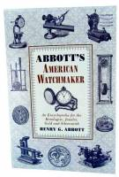 Books - Abbotts American Watchmaker by H. Abbott