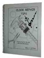 Books - Clocks: Repair & How-To Books - Clock Repair Tips By Bill Tipton
