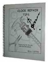 Books - Clocks: Repair & How-To Books - Clock Repair Tips By Bill Tipton