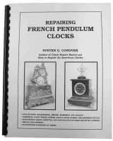 Books - Clocks: Repair & How-To Books - Repairing French Pendulum Clocks By Steven Conover
