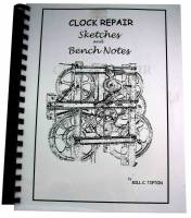 Books - Clocks: Repair & How-To Books - Clock Repair Sketches & Bench Notes by Bill Tipton