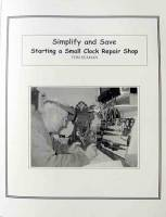 Books - Clocks: Repair & How-To Books - Simplify & Save: Start A Clock Repair Shop By Tom Seaman
