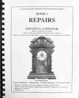 Books - Clocks: Repair & How-To Books - Repairs-Book 1 by Steven Conover