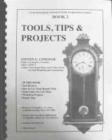 Books - Clocks: Repair & How-To Books - Tools, Tips & Projects-Book #2 by Steven Conover