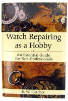 Books - Watches & Pocket Watches-Price & Repair Guides - Watch Repairing As A Hobby By D.W. Fletcher
