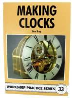 Books - Clocks: Repair & How-To Books - Making Clocks By Stan Bray