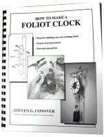 Books - Clocks: Repair & How-To Books - How To Make A Foliot Clock By Steven Conover