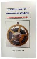 Books - Books on tools, lathes, plating & miscellaneous - A Useful Tool For Winding/Unwinding Loop-End Mainsprings By Robert Porter
