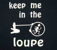 Clearance Items - Keep Me In The Loupe T-Shirt   Size X-Large