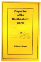 Books - Books on tools, lathes, plating & miscellaneous - Proper Use of the Watchmaker's Graver by William Bilger