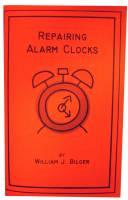 Books - Repairing Alarm Clocks by William Bilger