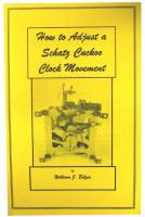 Books - Clocks: Repair & How-To Books - How To Adjust A Schatz Cuckoo Clock Movement by William Bilger