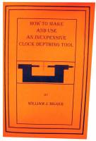 Books - Books on tools, lathes, plating & miscellaneous - How to Make & Use an Inexpensive Clock Depthing Tool by William Bilger