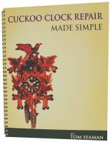 Books - Cuckcoo Clock Repair Made Simple By Tom Seaman